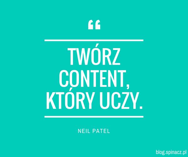 Twórz content, który uczy.
