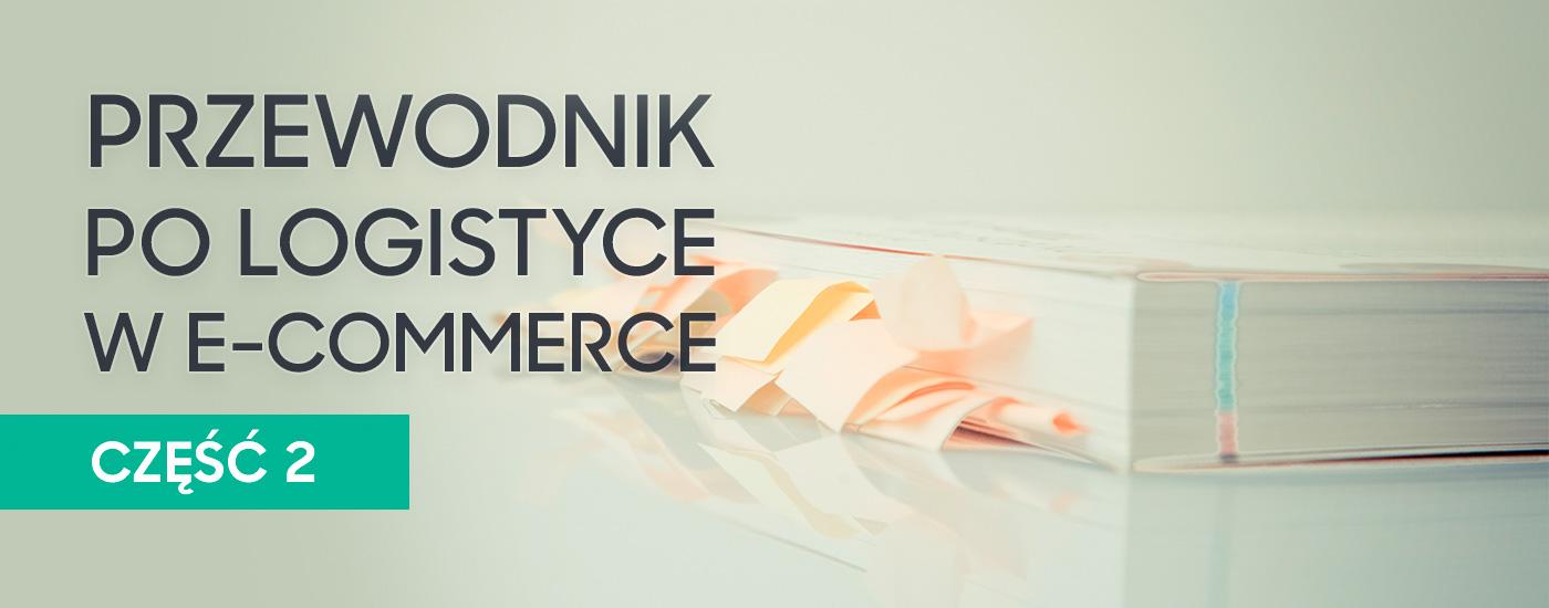 Przewodnik po logistyce w e-commerce