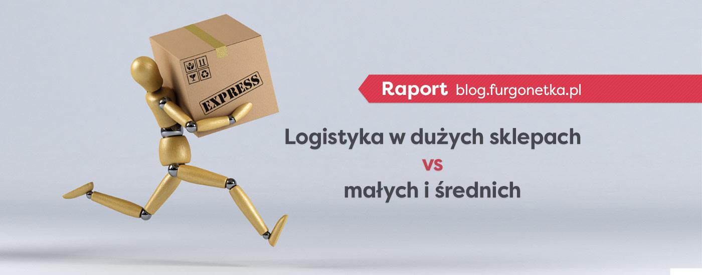 Logistyka w dużych sklepach vs małych i średnich